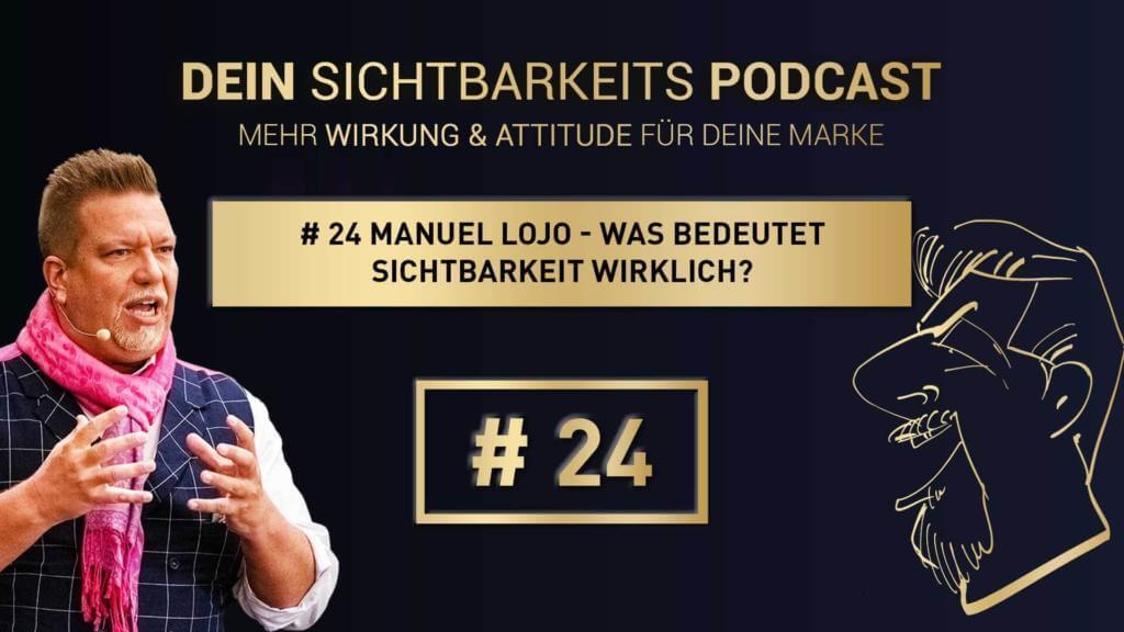 # 24 Manuel Lojo - Was bedeutet Sichtbarkeit wirklich?