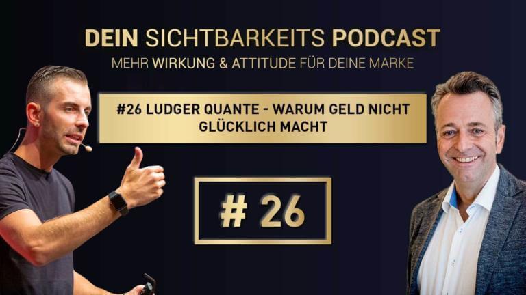 # 26 Ludger Quante - Warum Geld nicht glücklich macht! Was bedeutet Freiheit und finanzielle Freiheit?